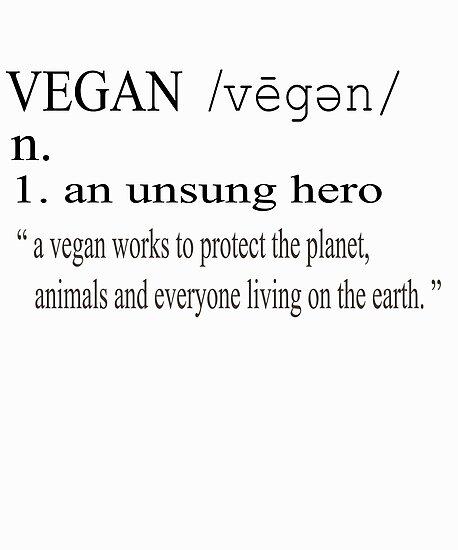 Vegan Definition-An Unsung Hero by BadassArtwork