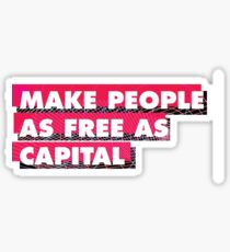 Make People As Free As Capital Sticker
