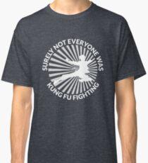 Sicher nicht jeder war Kung Fu Kampf T-Shirt T-Shirt Lustig Classic T-Shirt
