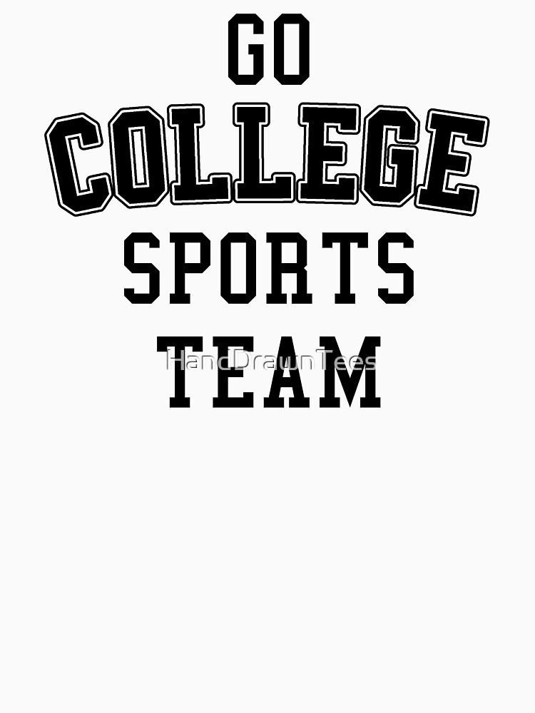 Go College Sports Team Black by HandDrawnTees