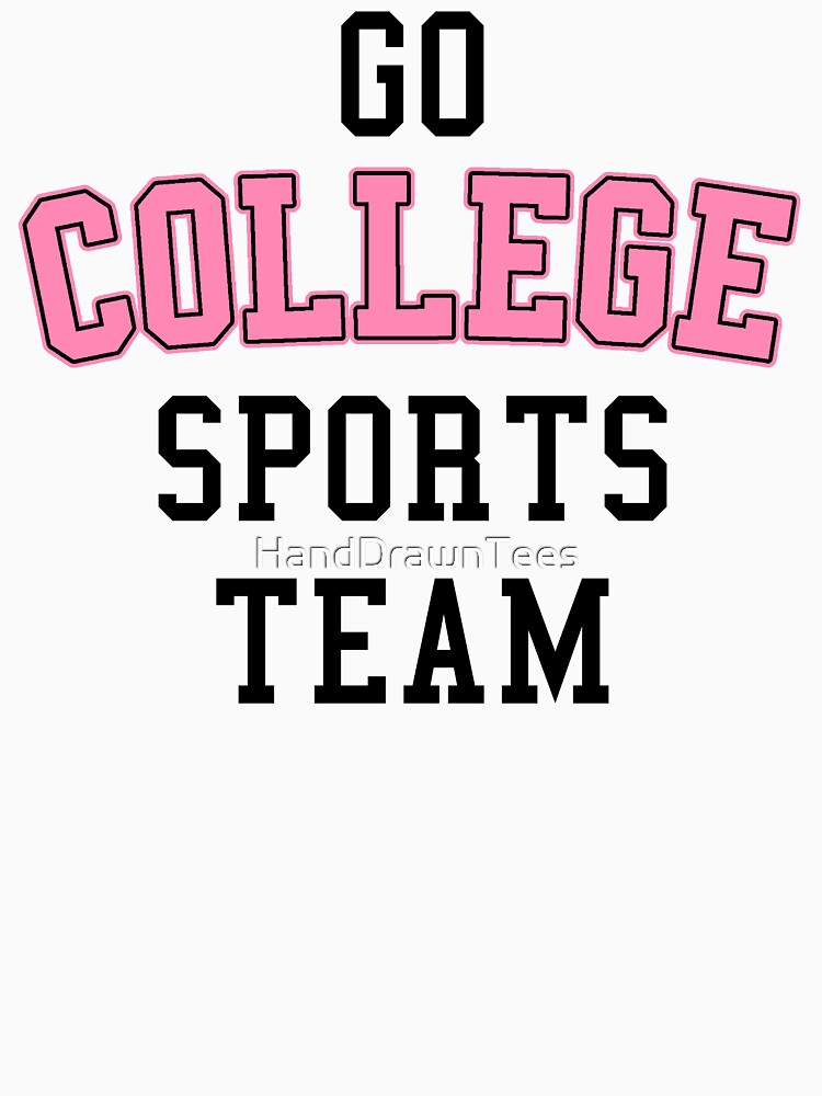 Go College Sports Team Pink by HandDrawnTees