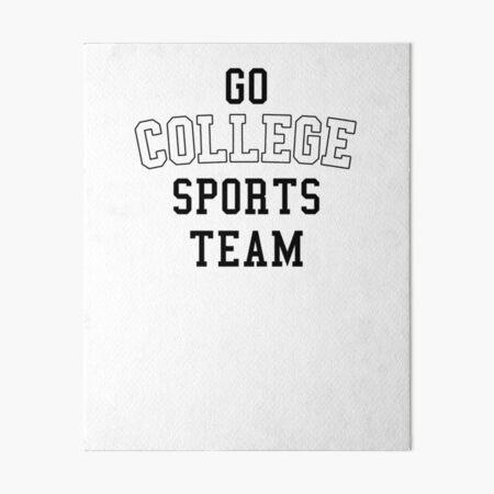 Go College Sports Team White Art Board Print