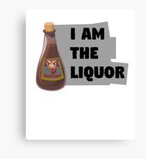 I am the Liquor Canvas Print
