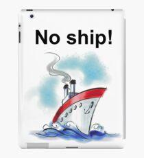 No ship! iPad Case/Skin
