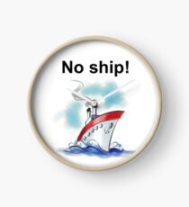 No ship! Clock
