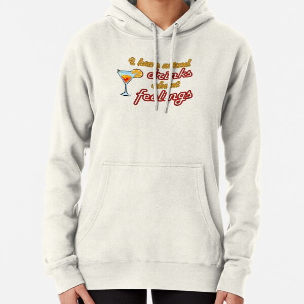 I Have Mixed Drinks About Feelings Pullover Hoodie