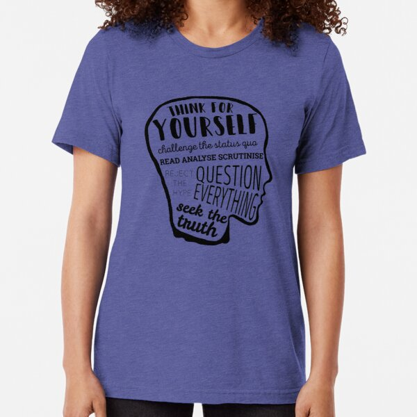 Think For Yourself Tri-blend T-Shirt