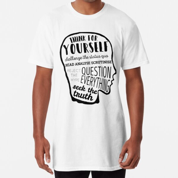Think For Yourself Long T-Shirt