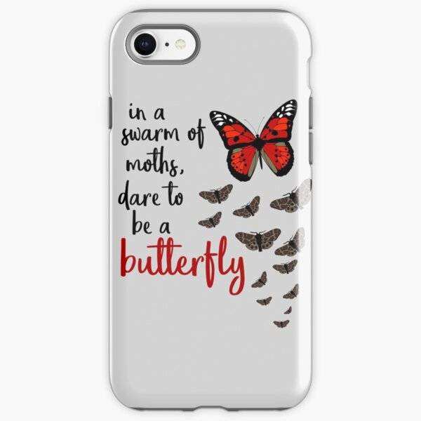 In a swarm of moths, dare to be a butterfly iPhone Tough Case