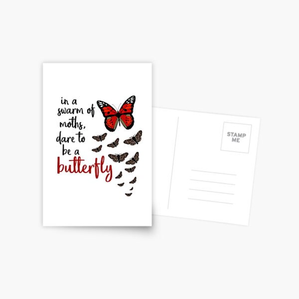 In a swarm of moths, dare to be a butterfly Postcard