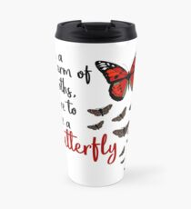 In a swarm of moths, dare to be a butterfly Travel Mug