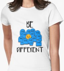 Be Different Women's Fitted T-Shirt