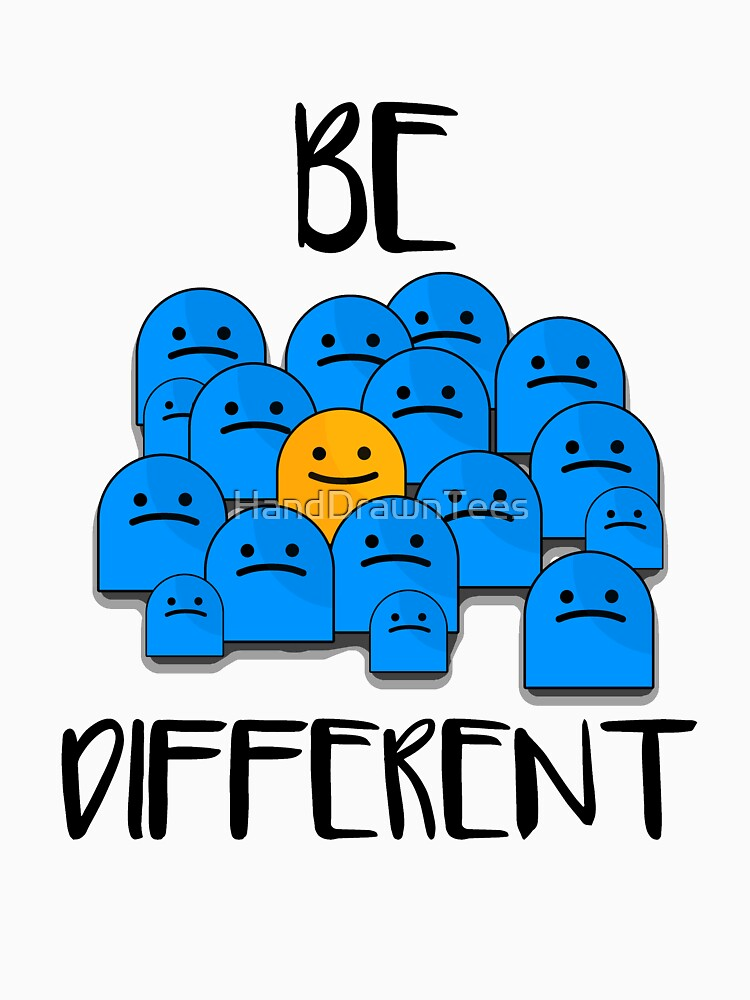 Be Different by HandDrawnTees