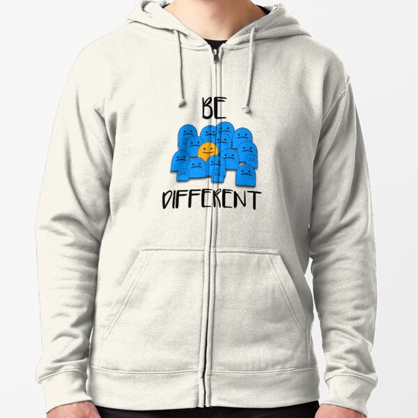 Be Different Zipped Hoodie