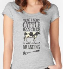 Being a Good Cattle Rancher is all about Branding Women's Fitted Scoop T-Shirt