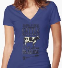 Being a Good Cattle Rancher is all about Branding Women's Fitted V-Neck T-Shirt