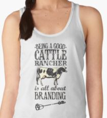 Being a Good Cattle Rancher is all about Branding Women's Tank Top