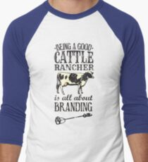 Being a Good Cattle Rancher is all about Branding Men's Baseball ¾ T-Shirt