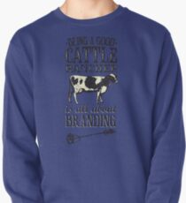 Being a Good Cattle Rancher is all about Branding Pullover