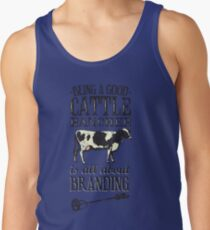 Being a Good Cattle Rancher is all about Branding Tank Top