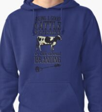 Being a Good Cattle Rancher is all about Branding Pullover Hoodie