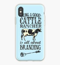 Being a Good Cattle Rancher is all about Branding iPhone Case