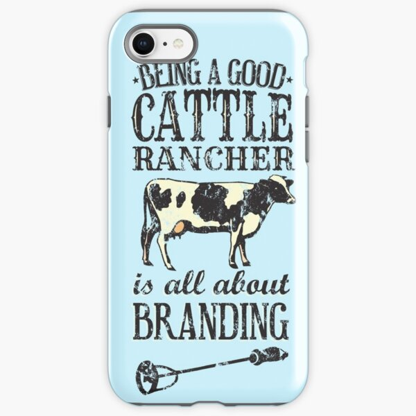 Being a Good Cattle Rancher is all about Branding iPhone Tough Case