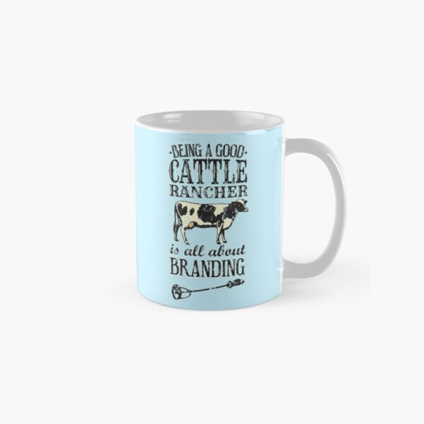 Being a Good Cattle Rancher is all about Branding Classic Mug