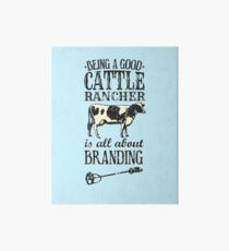 Being a Good Cattle Rancher is all about Branding Art Board