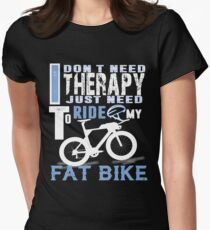 I Just Need Ride My Fat Bike T Shirt Women's Fitted T-Shirt