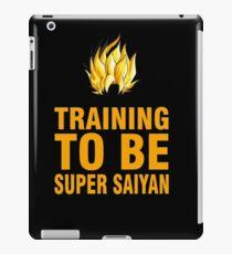 Training to be SUPER SAIYAN iPad Case/Skin