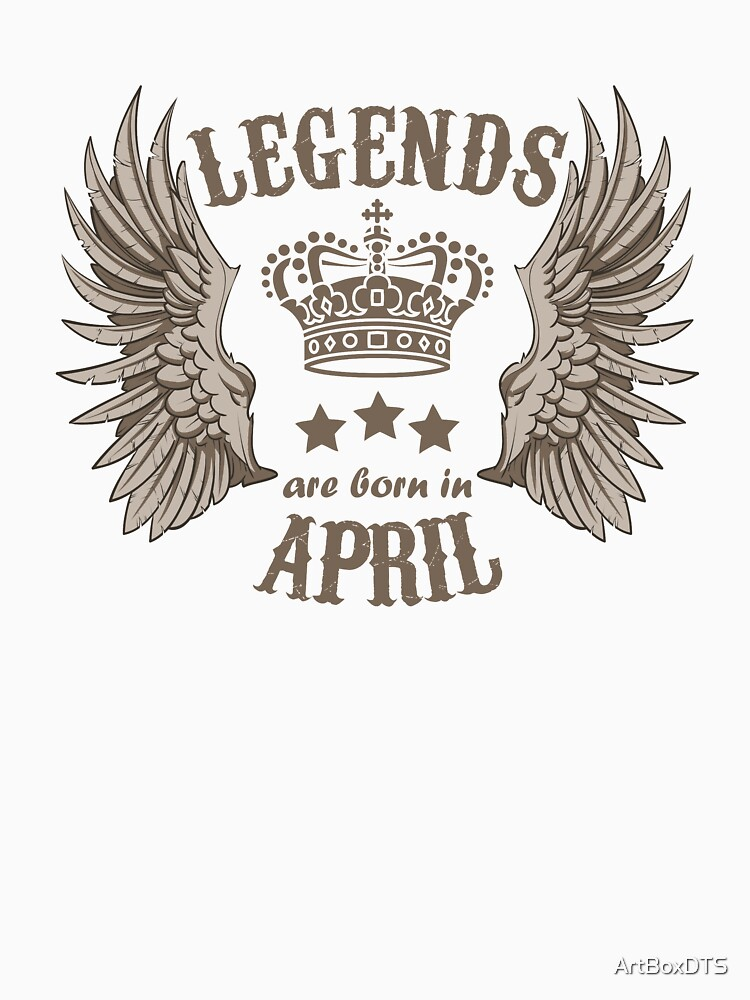 Legends Are Born In April by ArtBoxDTS