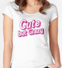 Cute but Crazy Women's Fitted Scoop T-Shirt