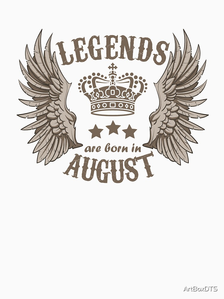 Legends Are Born In August by ArtBoxDTS