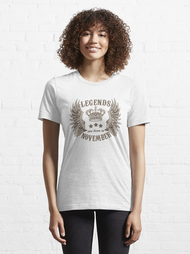 Alternate view of Legends Are Born In November Essential T-Shirt
