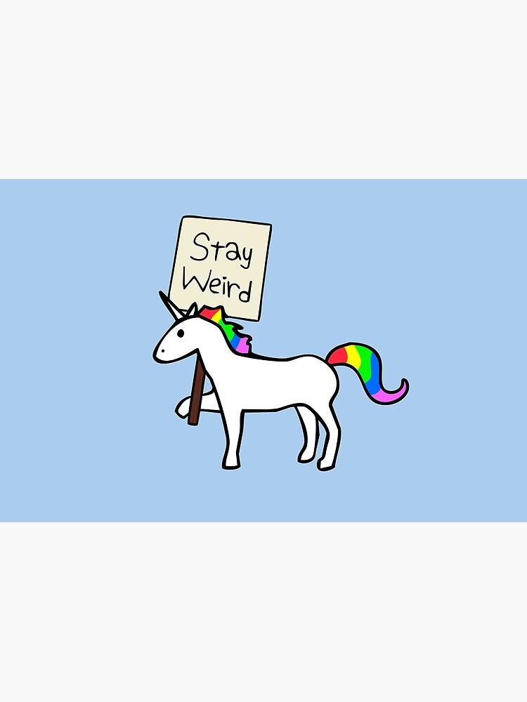 Stay Weird, Unicorn by jezkemp