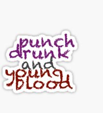 punch drunk and young blood Sticker
