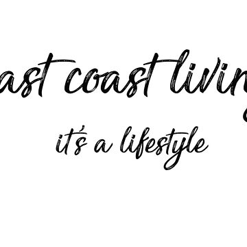 East Coast Living Life by eastcoastliving