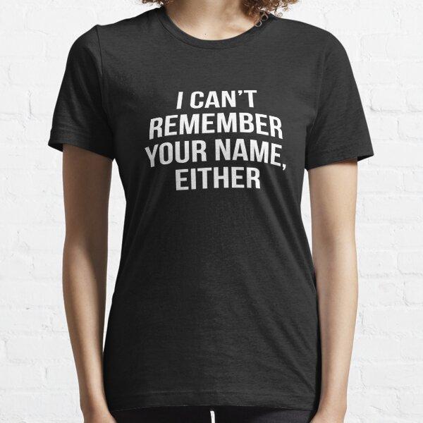 Ne se souvient pas de chemise de réunion de nom Lycée College Tee-shirt de famille T-shirt essentiel