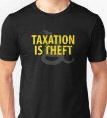 Being Libertarian , Taxation Is Theft Unisex T-Shirt