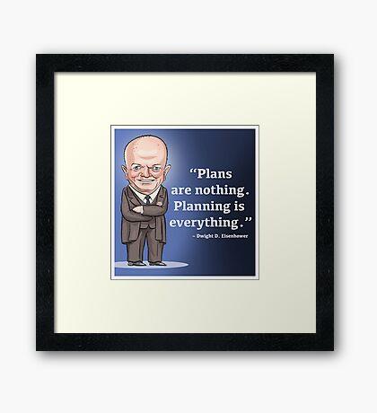President Dwight D. Eisenhower - Plans are nothing Framed Print
