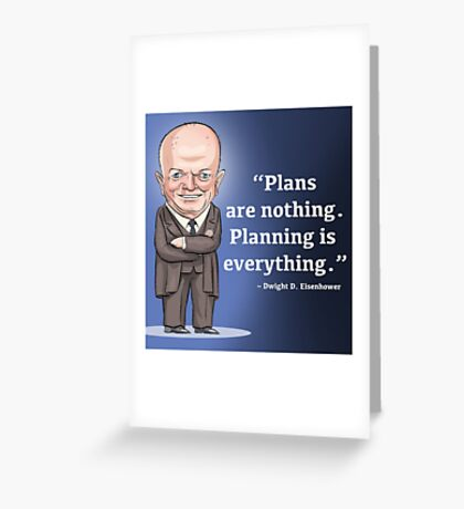 President Dwight D. Eisenhower - Plans are nothing Greeting Card