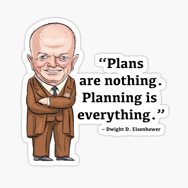President Dwight D. Eisenhower - Plans are nothing Sticker