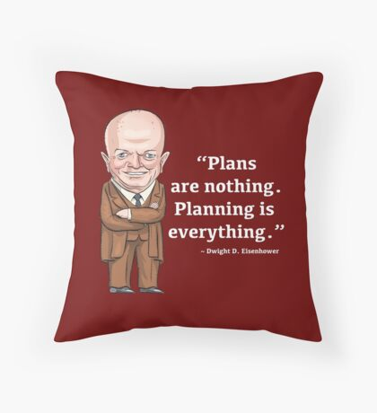 President Dwight D. Eisenhower - Plans are nothing Throw Pillow