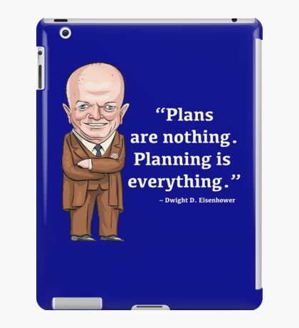 President Dwight D. Eisenhower - Plans are nothing iPad Case/Skin