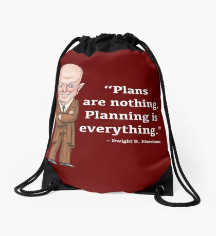 President Dwight D. Eisenhower - Plans are nothing Drawstring Bag
