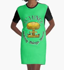 Science... Making Things Worse! Science T-Shirt T-Shirt Kleid
