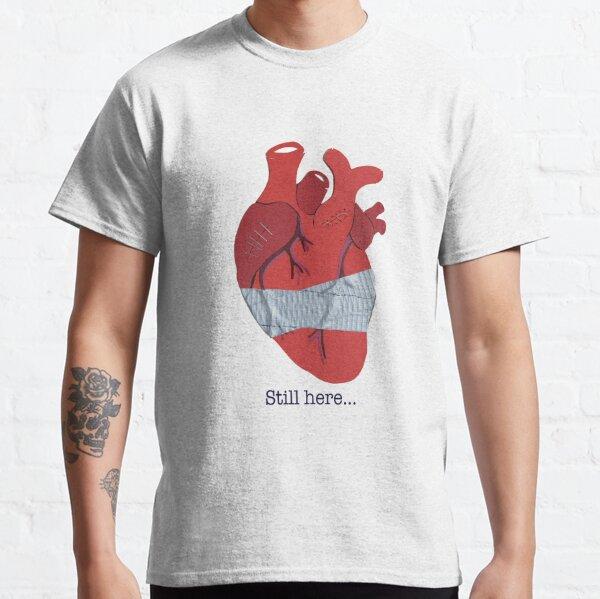 Still here... Classic T-Shirt
