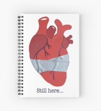 Still here... Spiral Notebook