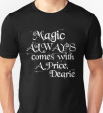 Magic Always Comes With a Price Dearie (Once Upon a Time, Rumpelstiltskin)  T-Shirt